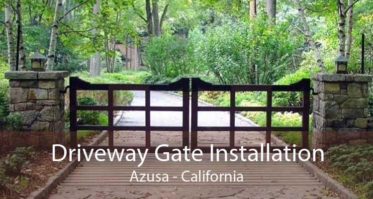 Driveway Gate Installation Azusa - California