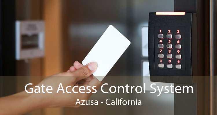 Gate Access Control System Azusa - California