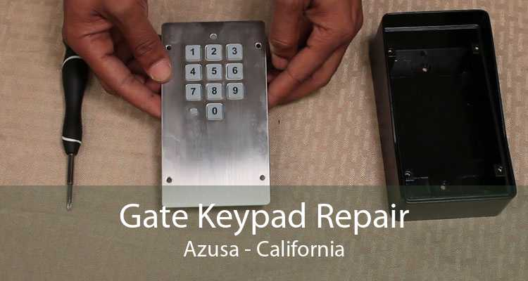 Gate Keypad Repair Azusa - California