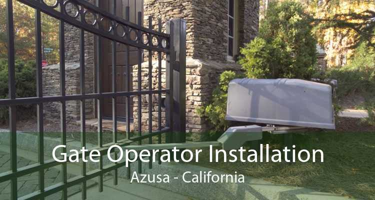 Gate Operator Installation Azusa - California