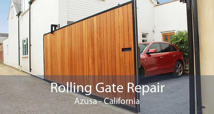 Rolling Gate Repair Azusa - California